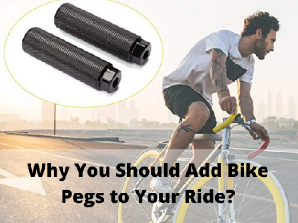 Why You Should Add Bike Pegs to Your Ride?